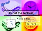 to get the highest