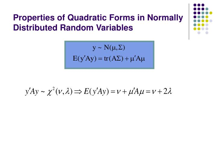 Properties of Quadratic Forms in Normally Distributed Random Variables
