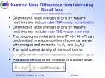 neutrino mass differences from interfering recoil ions h kleinert and p kienle submitted to prl