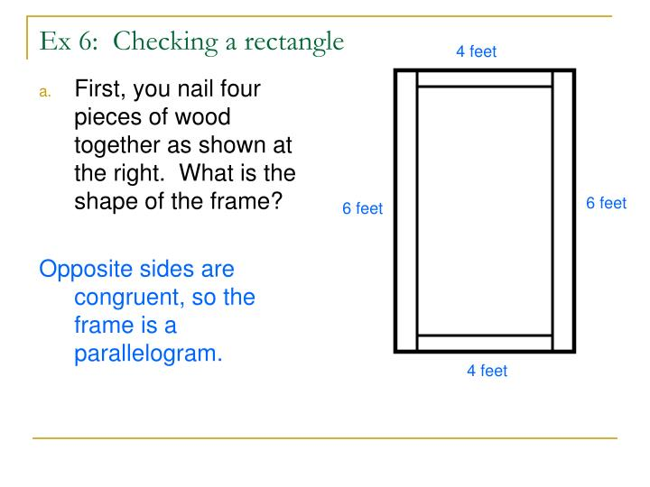 First, you nail four pieces of wood together as shown at the right.  What is the shape of the frame?