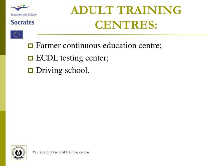 ADULT TRAINING CENTRES:
