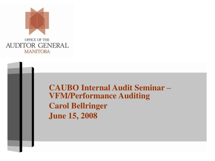 CAUBO Internal Audit Seminar – VFM/Performance Auditing