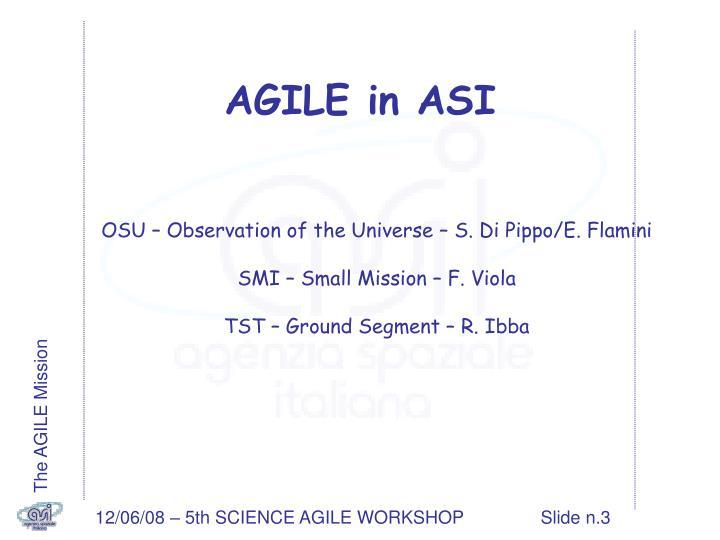 AGILE in ASI
