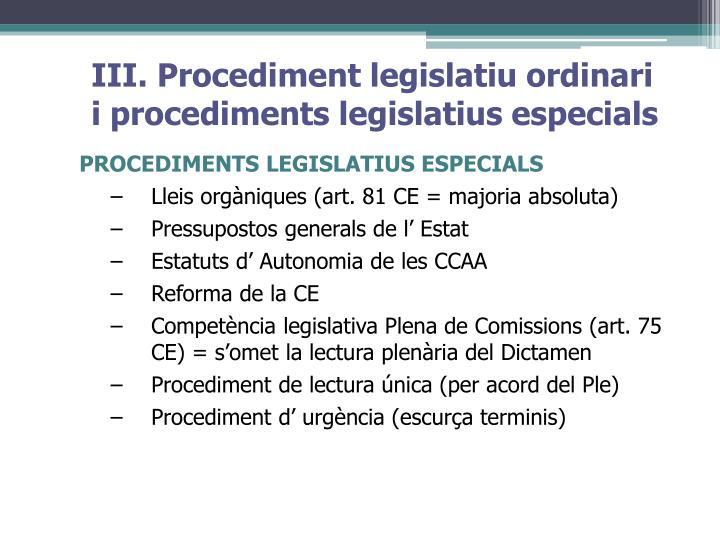 III. Procediment legislatiu ordinari i procediments legislatius especials