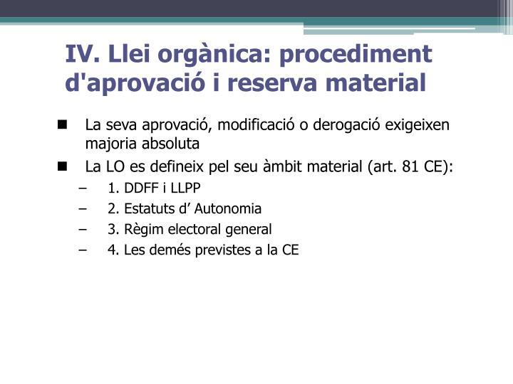 IV. Llei orgànica: procediment d'aprovació i reserva material