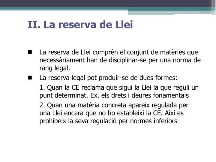 II. La reserva de Llei