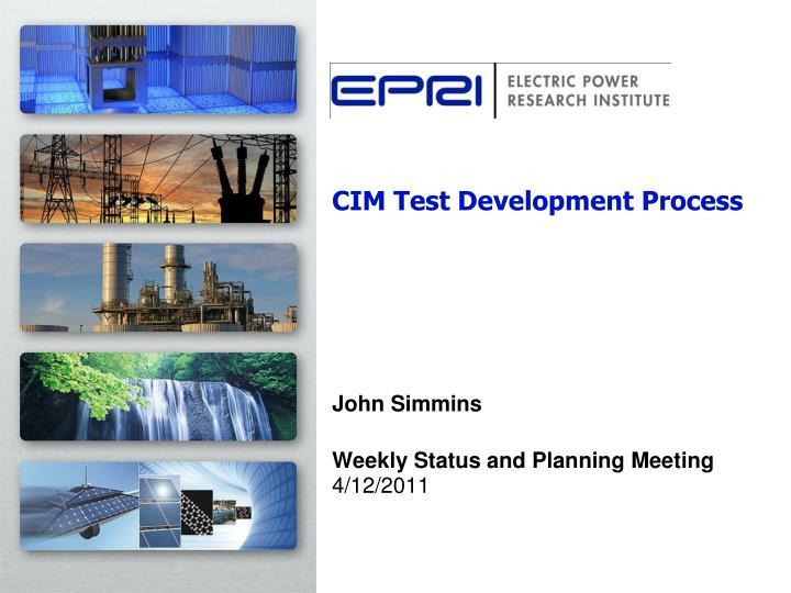 CIM Test Development Process