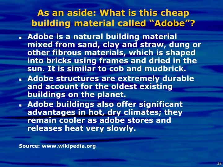 """As an aside: What is this cheap building material called """"Adobe""""?"""