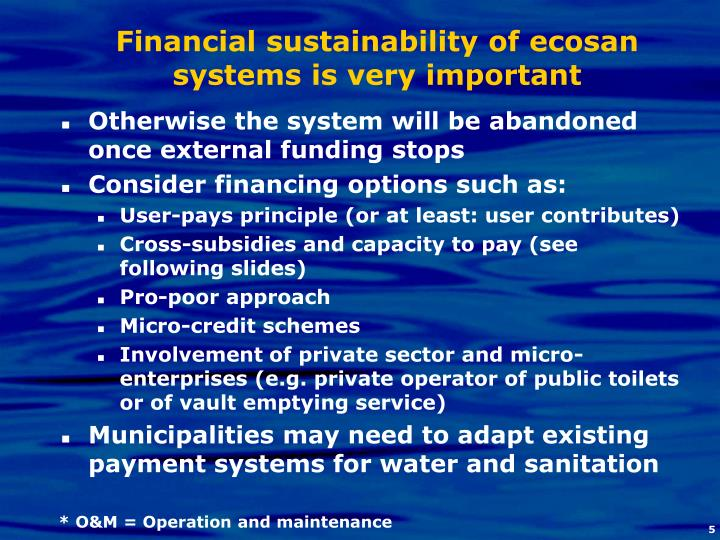 Financial sustainability of ecosan systems is very important