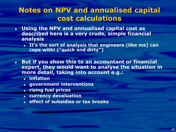 Notes on NPV and annualised capital cost calculations