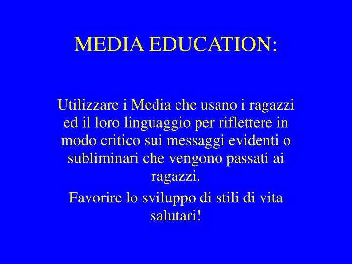 MEDIA EDUCATION: