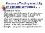 factors affecting elasticity of demand continued