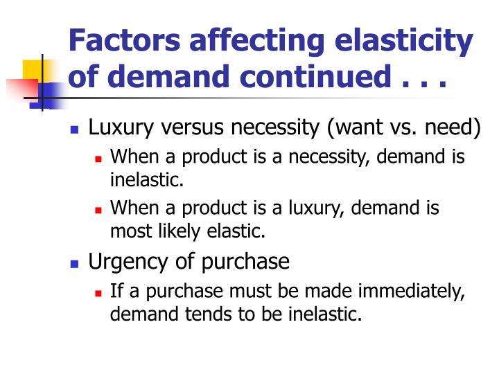 Factors affecting elasticity of demand continued . . .