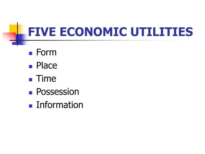 FIVE ECONOMIC UTILITIES