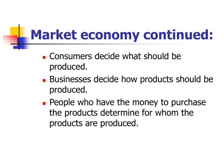 Market economy continued:
