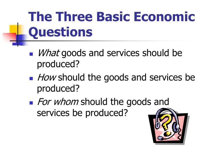 The Three Basic Economic Questions