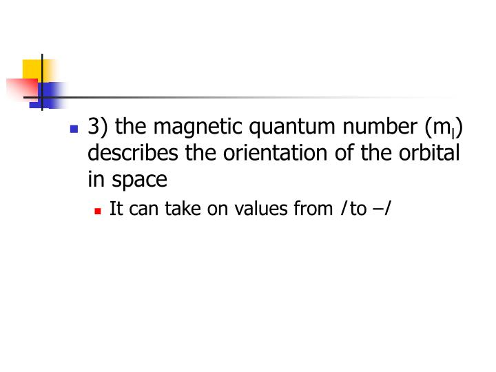 3) the magnetic quantum number (m