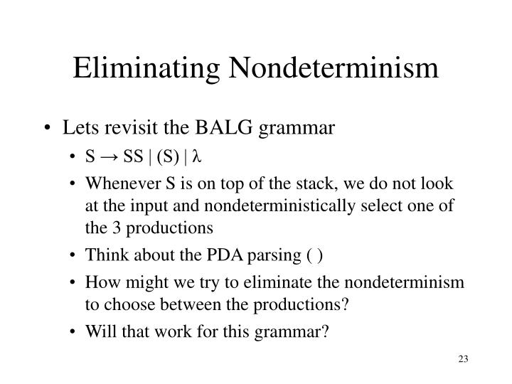 Eliminating Nondeterminism