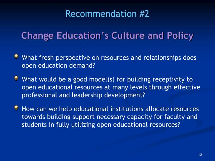 Change Education's Culture and Policy