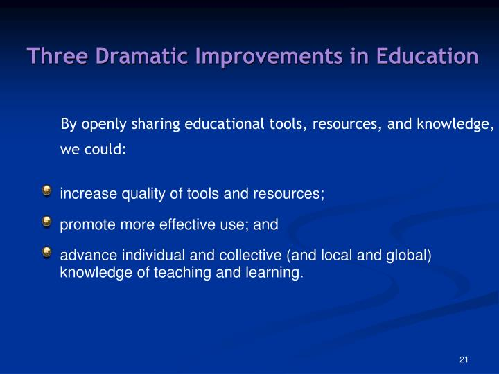 Three Dramatic Improvements in Education