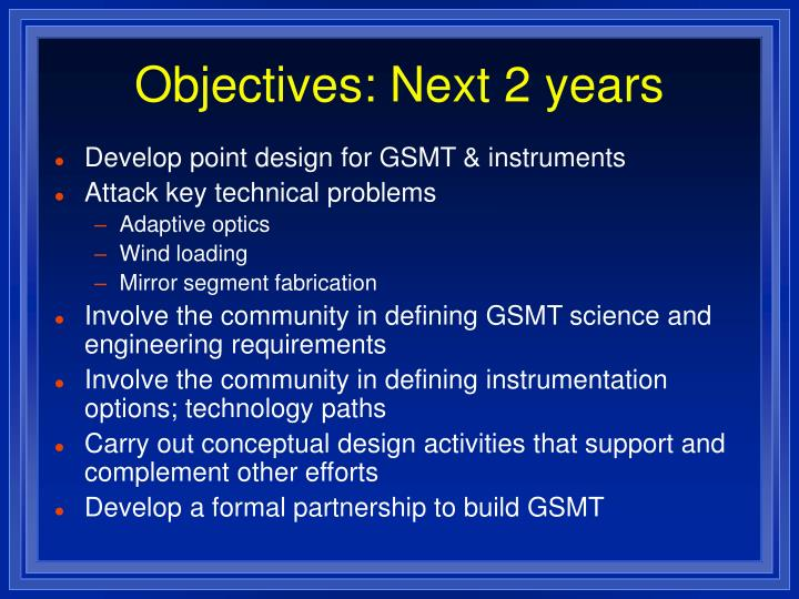 Objectives: Next 2 years