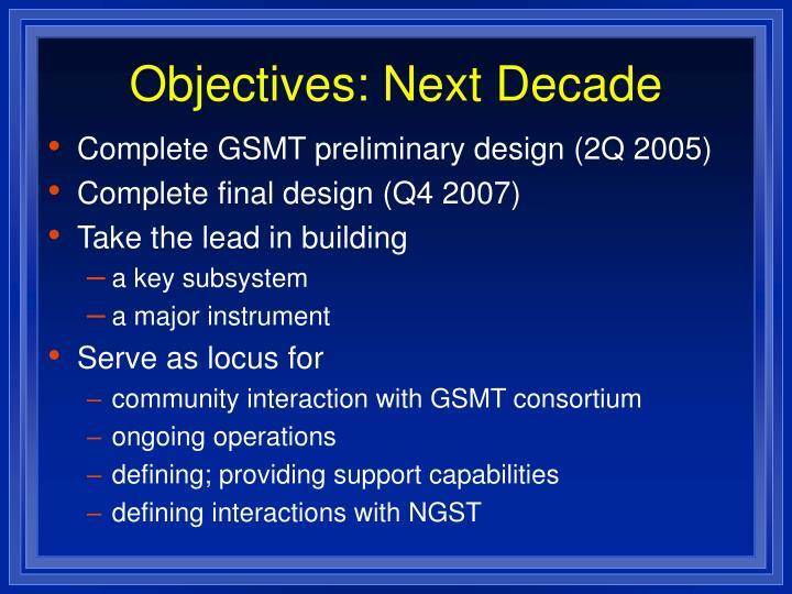 Objectives: Next Decade