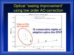 optical seeing improvement using low order ao correction