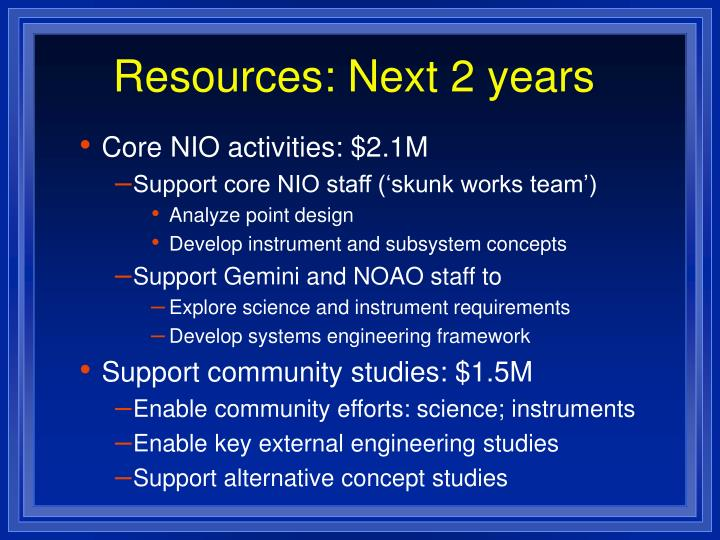 Resources: Next 2 years