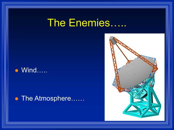 The Enemies…..