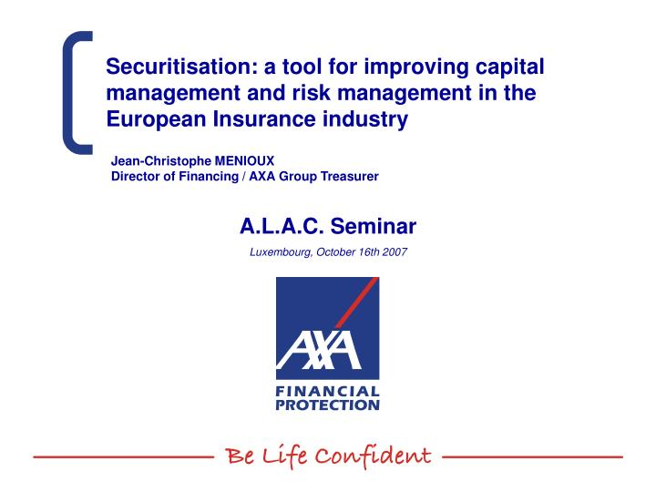 Securitisation: a tool for improving capital management and risk management in the European Insuranc...