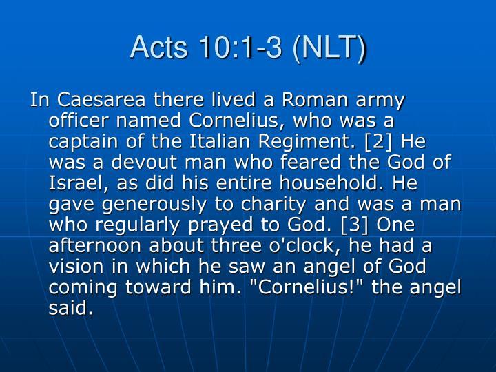Acts 10:1-3 (NLT)