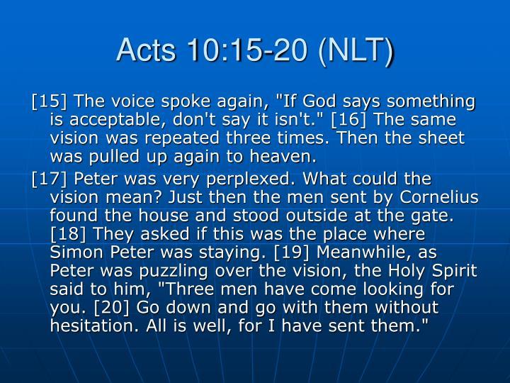 Acts 10:15-20 (NLT)