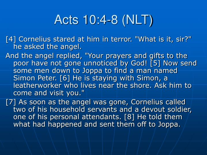 Acts 10:4-8 (NLT)