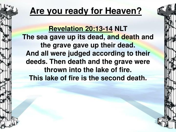 Are you ready for Heaven?