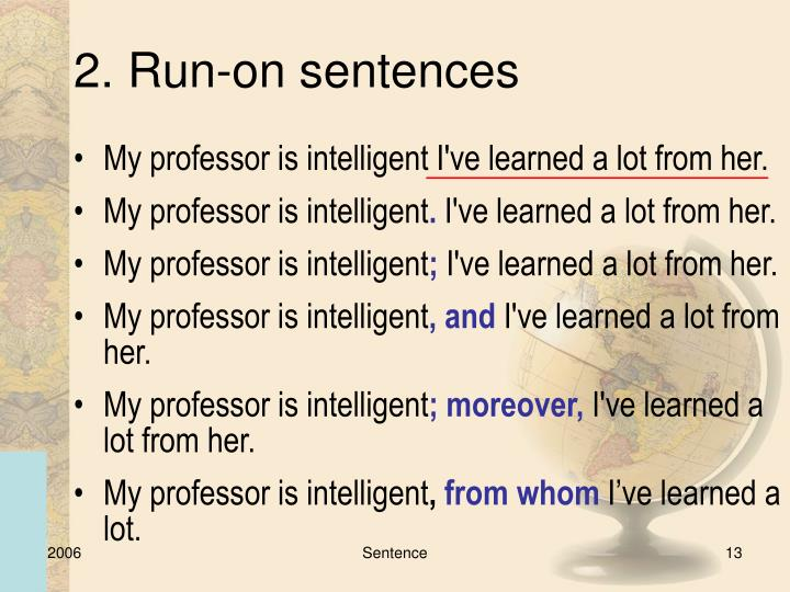 2. Run-on sentences