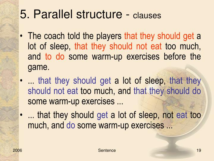 5. Parallel structure -