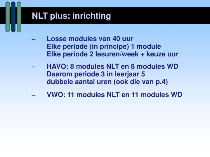 NLT plus: inrichting