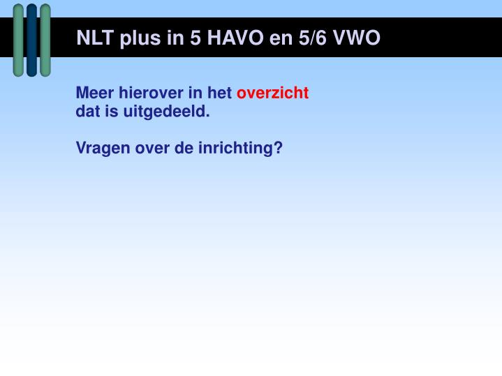 NLT plus in 5 HAVO en 5/6 VWO