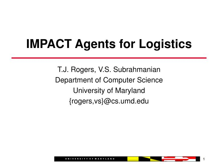 Impact agents for logistics