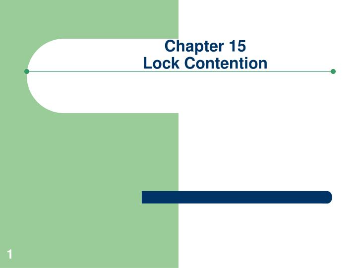Chapter 15 lock contention