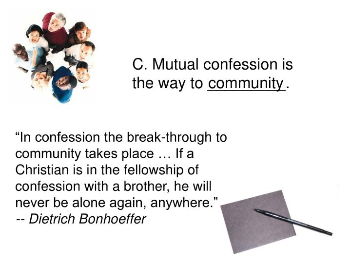 C. Mutual confession is the way to _________.