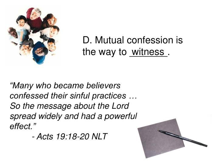 D. Mutual confession is the way to _______.