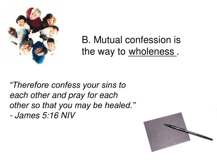 B. Mutual confession is the way to _________.