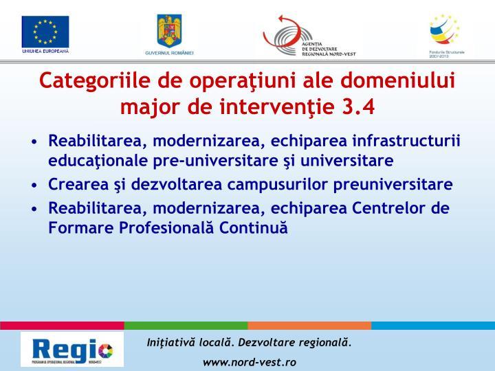 Categoriile de operaţiuni ale domeniului major de intervenţie 3.4