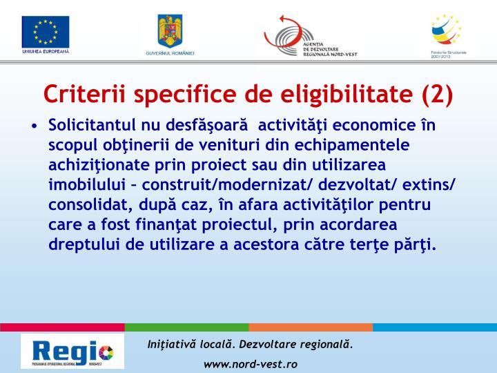 Criterii specifice de eligibilitate (2)