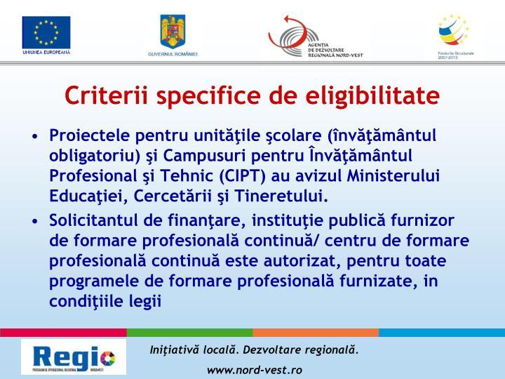 Criterii specifice de eligibilitate