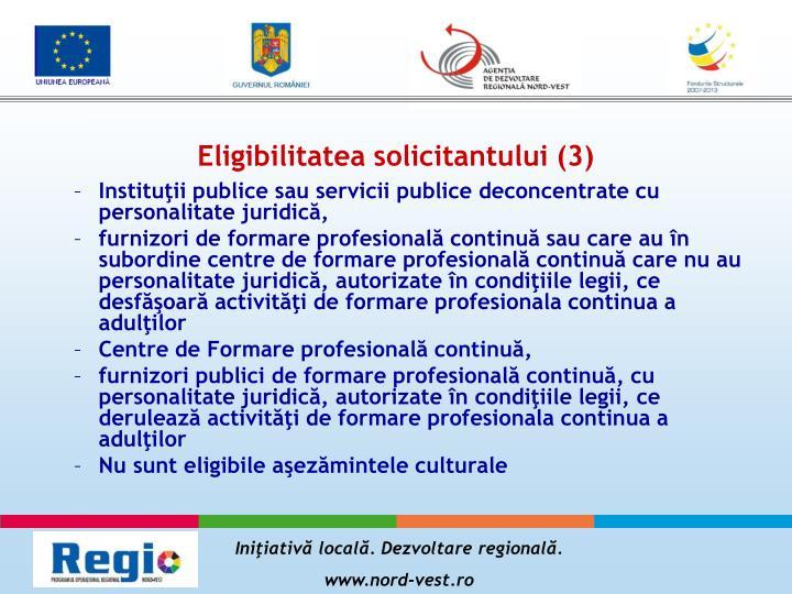 Eligibilitatea solicitantului (3)