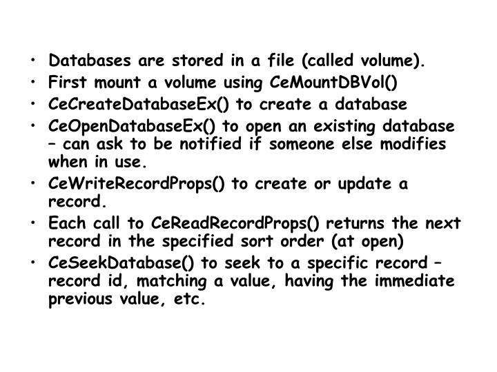 Databases are stored in a file (called volume).