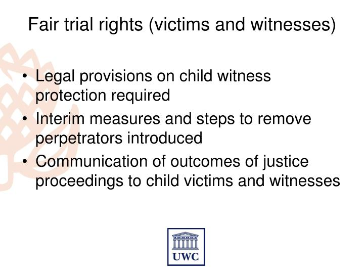 Fair trial rights (victims and witnesses)
