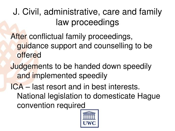 J. Civil, administrative, care and family law proceedings